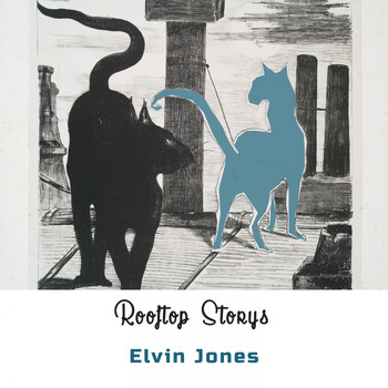 Elvin Jones - Rooftop Storys