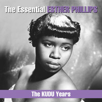 Esther Phillips - The Essential Esther Phillips - The KUDU Years