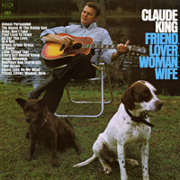 Claude King - Friend, Lover, Woman, Wife