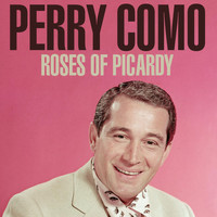 Perry Como - Roses Of Picardy