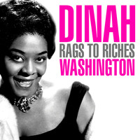 Dinah Washington - Rags To Riches