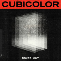 Cubicolor - Boxed Out