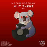 Match Hoffman - Out There EP