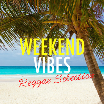 Various Artists - Weekend Vibes Reggae Selection