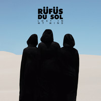 RÜFÜS DU SOL - Lost in My Mind