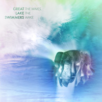 Great Lake Swimmers - The Waves, The Wake