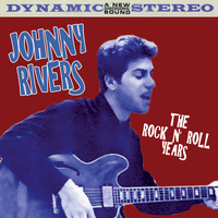 Johnny Rivers - The Rock 'n Roll Years