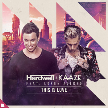Hardwell and KAAZE featuring Loren Allred - This Is Love