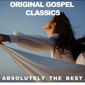 Various Artists - Original Gospel Classics: Absolutely the Best