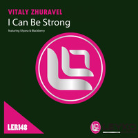 Vitaly Zhuravel - I Can Be Strong