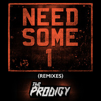 The Prodigy - Need Some1 (Remixes)