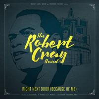 Robert Cray - Right Next Door (Because Of Me) (Live)