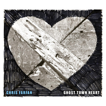 Chris Farfan - Ghost Town Heart