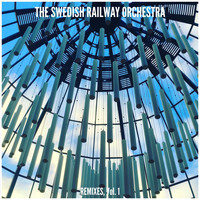 The Swedish Railway Orchestra - Remixes, Vol. 1