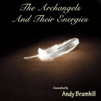 Andy Bramhill - The Archangels and Their Energies