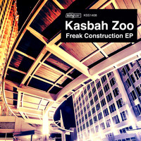 Kasbah Zoo - Freak Construction EP