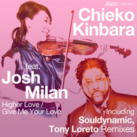 Chieko Kinbara Feat. Josh Milan - Higher Love / Give Me Your Love