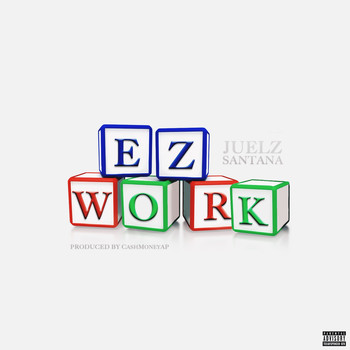 Juelz Santana - Ez Work (Explicit)