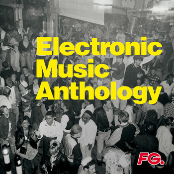 Various Artists / - Electronic Music Anthology (by FG)