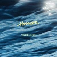 Harrison - Your Girl