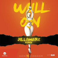 Jada Kingdom - Wull On (Jillionaire Remix)