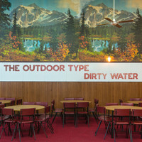 The Outdoor Type - Dirty Water