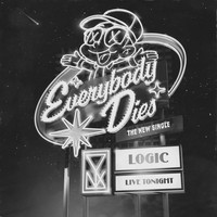 Logic - Everybody Dies (Explicit)