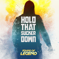 Sound of Legend - Hold That Sucker Down