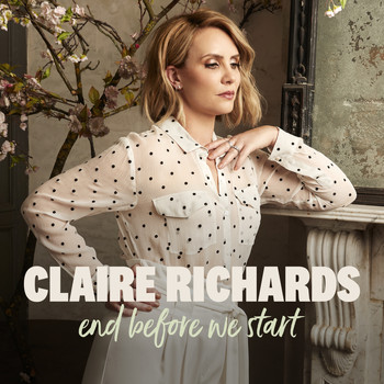 Claire Richards - End Before We Start