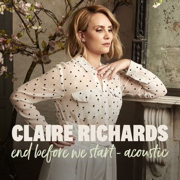 Claire Richards - End Before We Start (Acoustic)