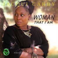 Jacqui Carby - Woman That I Am
