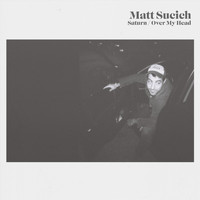 Matt Sucich - Saturn / Over My Head