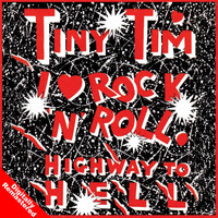Tiny Tim - I Love Rock And Roll - Highway To Hell