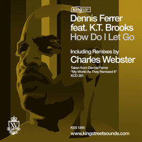Dennis Ferrer feat. K.T. Brooks - How Do I Let Go