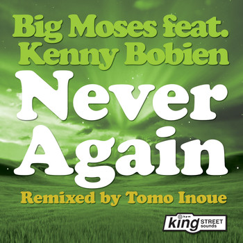 Big Moses feat. Kenny Bobien - Never Again