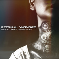 Eternal Wonder - Sync and Destroy