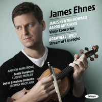 James Ehnes - James Newton Howard, Aaron Jay Kernis Violin Concertos, Bramwell Tovey, 'Stream of Limelight'