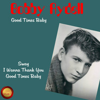 Bobby Rydell - Good Times Baby