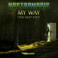 Nostromosis - My Way (The Next Step)