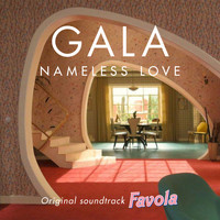Gala - Nameless Love (From the Original Soundtrack Favola)