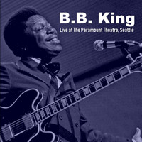 B. B. King - Live at the Paramount Theatre, Seattle (Live)
