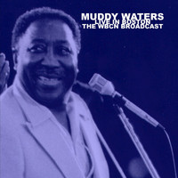 Muddy Waters - Live in Boston: The WBCN Broadcast (Live)