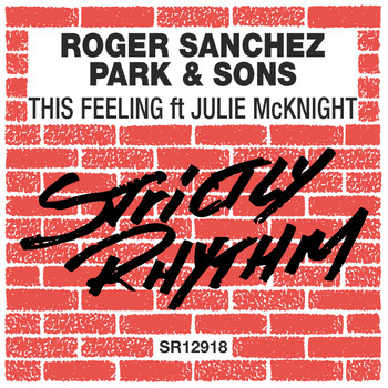 Roger Sanchez, Park & Sons feat. Julie McKnight - This Feeling