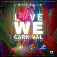 Chewalee, 4th Dimension Productions - Love We Carnival