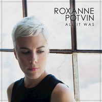 Roxanne Potvin - All It Was