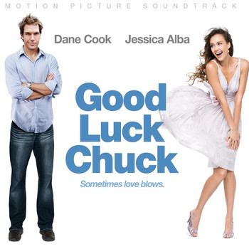 Various Artists - Good Luck Chuck (Original Motion Picture Soundtrack)