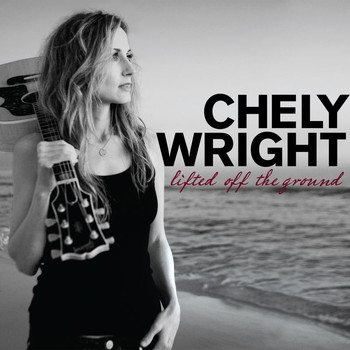 Chely Wright - Lifted Off The Ground (Explicit)