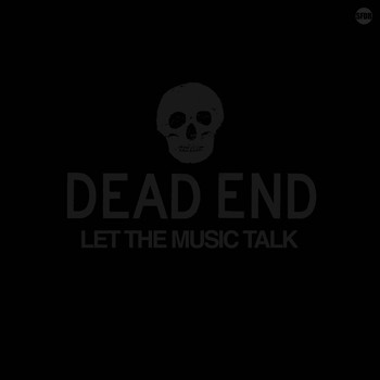 Dead End - Let the Music Talk (Explicit)