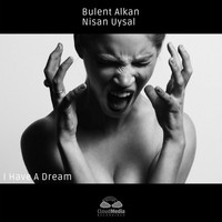 Bulent Alkan and Nisan Uysal - I Have A Dream