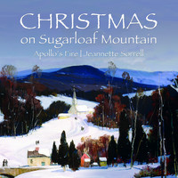 Apollo's Fire & Jeannette Sorrell - Christmas on Sugarloaf Mountain